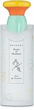 Parfumuri și produse cosmetice Bvlgari Petits et Mamans - Apă de toaletă