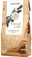 Parfumuri și produse cosmetice Sare de baie - Organique Eternal Gold Golden Bath Salt