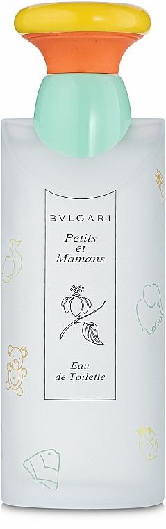 Bvlgari Petits et Mamans - Apă de toaletă