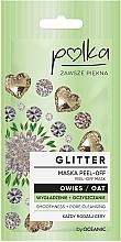 Parfumuri și produse cosmetice Mască pe bază de ovăz pentru netezire și curățare - Polka Glitter Peel Off Mask Oat