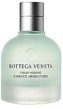 Parfumuri și produse cosmetice Bottega Veneta Pour Homme Essence Aromatique - Apă de toaletă
