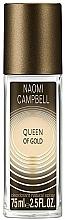 Parfumuri și produse cosmetice Naomi Campbell Queen of Gold - Deodorant