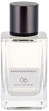 Parfumuri și produse cosmetice Banana Republic 06 Black Platinum - Apă de Parfum