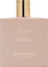 Parfumuri și produse cosmetice Miller Harris Peau Santal - Apă de parfum