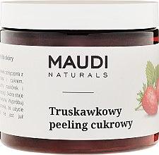 """Parfumuri și produse cosmetice Scrub de zahăr pentru corp """"Căpșuni"""" - Maudi"""