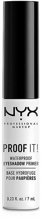 Baza rezistentă pentru fard de pleoape - NYX Professional Makeup Proof It! Waterproof Eye Shadow Primer