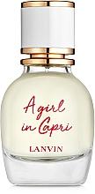 Parfumuri și produse cosmetice Lanvin A Girl in Capri - Apă de toaletă