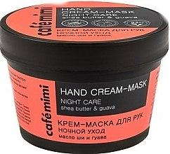 Parfumuri și produse cosmetice Cremă-mască de mâini - Cafe Mimi Hand Cream-Mask Night Care