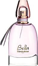 Parfumuri și produse cosmetice Franck Olivier Bella - Apă de parfum