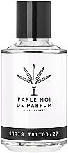 Parfumuri și produse cosmetice Parle Moi De Parfum Orris Tattoo/29 - Apă de parfum