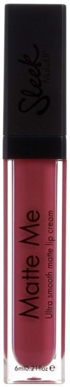Ruj mat de buze - Sleek MakeUP Matte Me Lip Cream