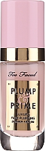 Parfumuri și produse cosmetice Primer-ser pentru față - Too Faced Plump & Prime Face Serum