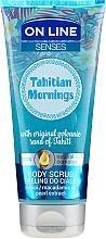 Parfumuri și produse cosmetice Scrub pentru corp - On Line Senses Body Scrub Tahitian Morning