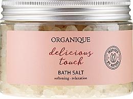 "Parfumuri și produse cosmetice Sare relaxantă de baie ""Delicious Touch"" - Organique"