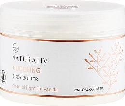 Parfumuri și produse cosmetice Unt de corp - Naturativ Cuddling Body Butter