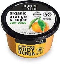 Parfumuri și produse cosmetice Scrub de corp cu portocală Siciliană - Organic Shop Body Scrub Organic Orange & Sugar
