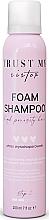 Parfumuri și produse cosmetice Șampon-spumă pentru păr cu porozitate ridicată - Trust My Sister High Porosity Hair Foam Shampoo