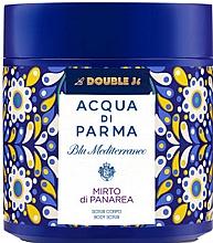 Parfumuri și produse cosmetice Acqua di Parma Blu Mediterraneo-Mirto di Panarea - Scrub pentru corp