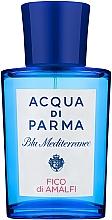 Parfumuri și produse cosmetice Acqua di Parma Blu Mediterraneo Fico di Amalfi - Apă de toaletă