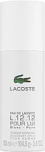 Parfumuri și produse cosmetice Lacoste Eau De L.12.12 Blanc - Deodorant 24h