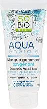 Parfumuri și produse cosmetice Scrub-mască pentru față - So'Bio Etic Aqua Energie Oxygenating Mask And Scrub
