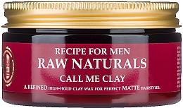 Parfumuri și produse cosmetice Ceară pentru păr - Recipe For Men RAW Naturals Call Me Clay