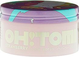 "Parfumuri și produse cosmetice Scrub pentru corp ""Căpșune"" - Oh!Tomi Dreams Body Scrub Strawberry"