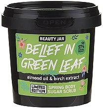 Parfumuri și produse cosmetice Scrub de zahăr pentru corp - Beauty Jar Belief In Green Leaf Spring Body Sugar Scrub