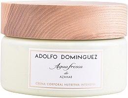 Parfumuri și produse cosmetice Adolfo Dominguez Agua Fresca de Azahar - Cremă de corp