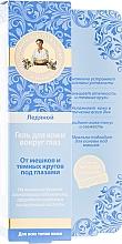 """Parfumuri și produse cosmetice Gel pentru zona din jurul ochilor """"Gheață"""" - Reţete bunicii Agafia"""