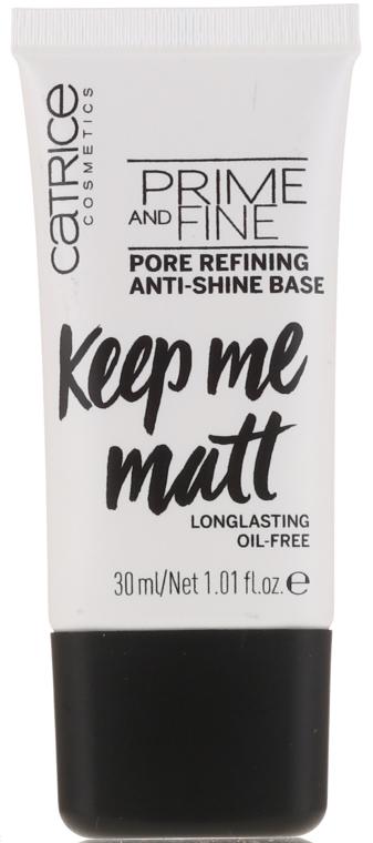 Bază de nivelare pentru machiaj - Catrice Prime And Fine Pore Refining Anti-Shine