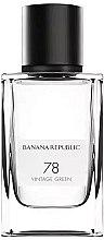 Parfumuri și produse cosmetice Banana Republic 78 Vintage Green - Apă de Parfum