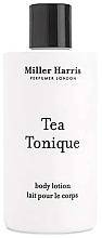 Parfumuri și produse cosmetice Miller Harris Tea Tonique - Loțiune de corp