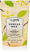 """Parfumuri și produse cosmetice Sare de baie """"Lapte vanilat"""" - I Love... Vanilla Milk Bath Salt"""