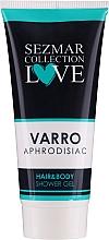 Parfumuri și produse cosmetice Gel de duș 2 în 1 pentru păr și corp - Hrisnina Cosmetics Sezmar Collection Love Varro Aphrodisiac Hair & Body Shower Gel