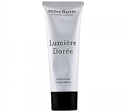 Parfumuri și produse cosmetice Miller Harris Lumiere Doree - Cremă de mâini
