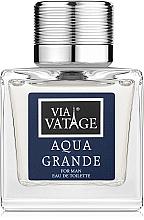 Parfumuri și produse cosmetice Via Vatage Aqua Grande - Apă de toaletă