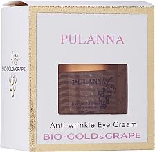 Parfumuri și produse cosmetice Cremă antirid cu bio-aur și extract de struguri pentru ochi - Pulanna Bio-gold & Grape Anti-wrinkle Eye Cream