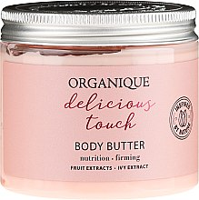 Parfumuri și produse cosmetice Ulei de corp - Organique Delicious Touch Body Butter