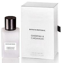 Parfumuri și produse cosmetice Banana Republic Gardenia & Cardamom - Apă de parfum