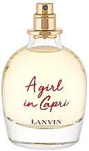 Parfumuri și produse cosmetice Lanvin A Girl in Capri - Apă de toaletă (tester fără capac)