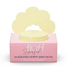 Parfumuri și produse cosmetice Cremă pentru zona ochilor - Fluff Fluffy Eye Cream