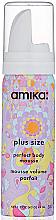 Parfumuri și produse cosmetice Mousse pentru păr - Amika Plus Size Perfect Body Mousse