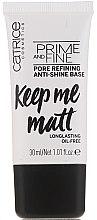 Parfumuri și produse cosmetice Bază de nivelare pentru machiaj - Catrice Prime And Fine Pore Refining Anti-Shine