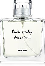 Parfumuri și produse cosmetice Paul Smith Hello You! - Apă de toaletă