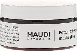 """Parfumuri și produse cosmetice Unt de Shea nerafinat """"Portocală"""" - Maudi"""