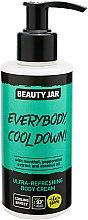 Parfumuri și produse cosmetice Cremă pentru corp - Beauty Jar Everybody, Cool Down! Ultra-Refreshing Body Cream