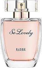 Parfumuri și produse cosmetice Elode So Lovely - Apă de parfum
