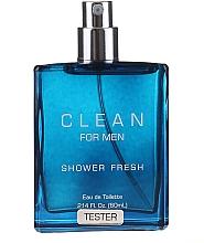 Parfumuri și produse cosmetice Clean Shower Fresh For Men - Apă de toaletă (tester fără capac)