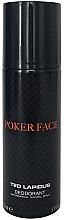 Parfumuri și produse cosmetice Ted Lapidus Poker Face - Deodorant